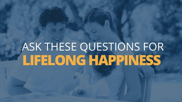Three Questions You Need to Ask Yourself for Lifelong Happiness | Brian ...