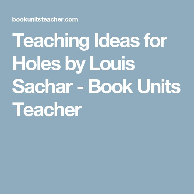 Teaching Ideas for Holes by Louis Sachar - Book Units Teacher