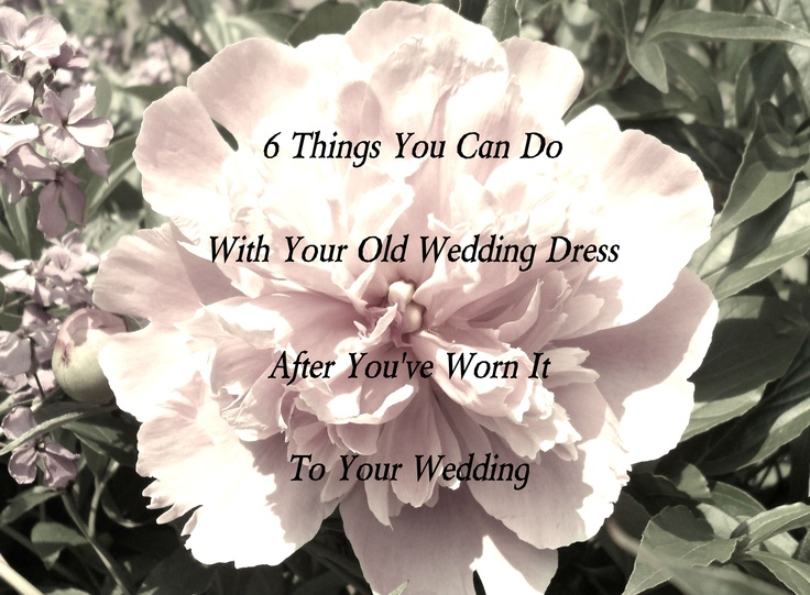 6 things you can do with your old wedding dress after wearing it to your wedding