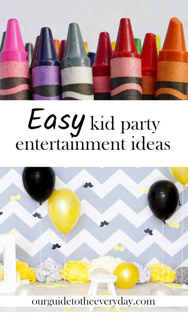 Easy kid party entertainment ideas | easy kid party ideas | low maintenance kid party activities | easy kid party | ourguidetotheeveryday.com