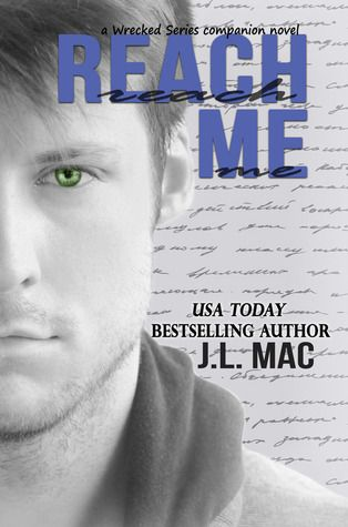 Reach Me | J.L. Mac | Feb 2014 | https://www.goodreads.com/book/show/18085039-reach-me | #romance