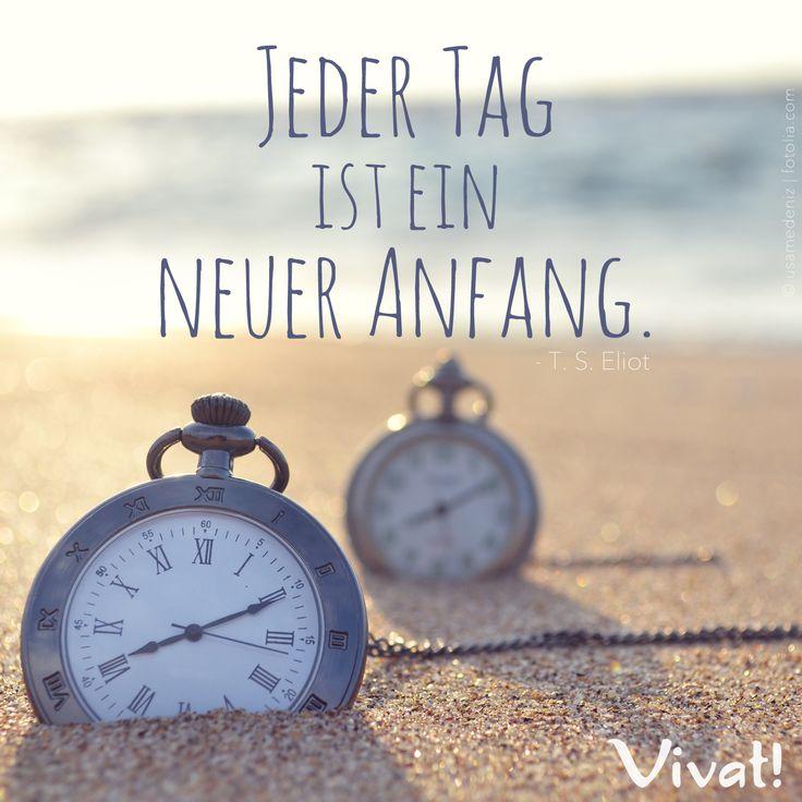 #Zitate und #Sprüche: »Jeder Tag ist ein neuer Anfang.«