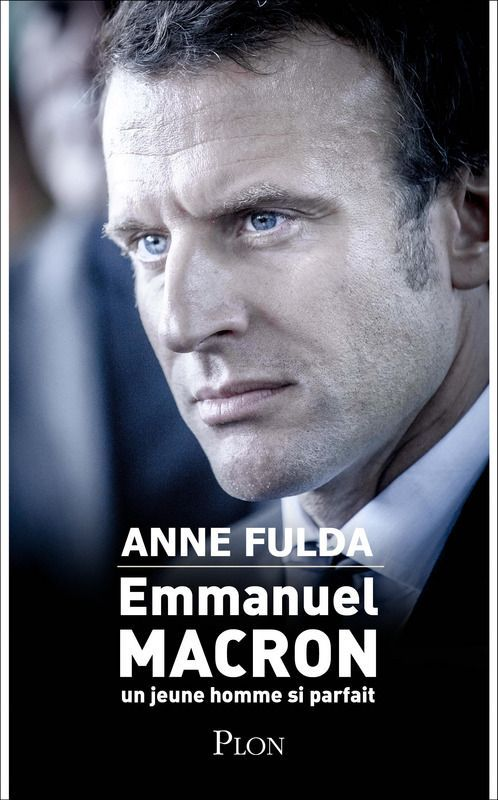 http://www.atlantico.fr/decryptage/emmanuel-macron-dom-juan-asexue-qui-seduit-utilise-puis-jette-anne-fulda-plon-3013698.html: