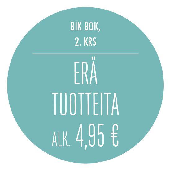 Erä tuotteita alk. 4,95 €. Bik Bok, 2. krs.