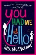 You Had Me at Hello - wonderful book! Loved it!