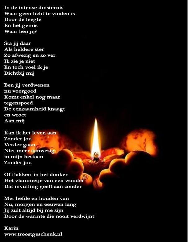 www.troostgeschenk.nl Kan ik het leven aan zonder jouw aanwezigheid? Is de duisternis machtiger dan mijn kracht.... of