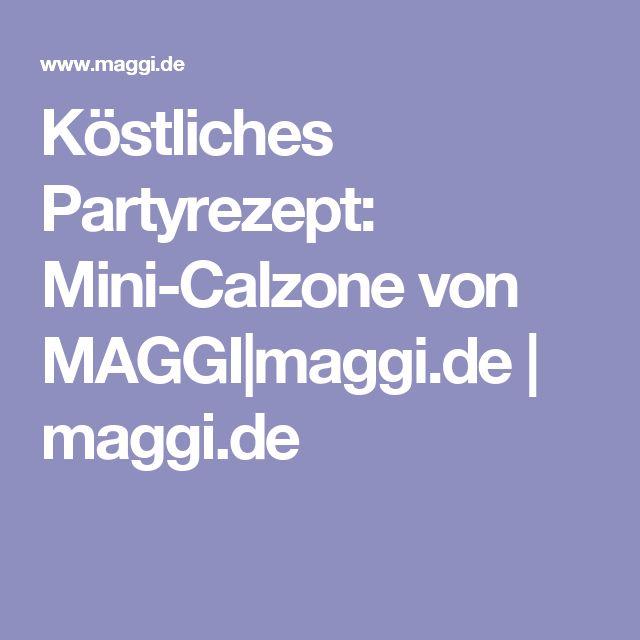 Köstliches Partyrezept: Mini-Calzone von MAGGI|maggi.de | maggi.de