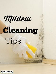 Blog post at menclean.com : Mildew Cleaning Tips No matter how clean you keep…