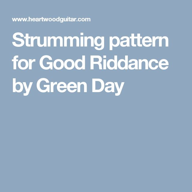 Strumming pattern for Good Riddance by Green Day