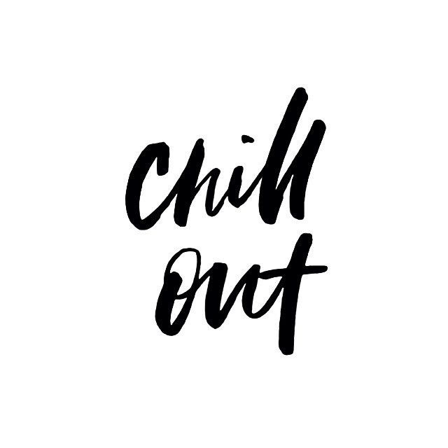 Chill out quote hand lettering