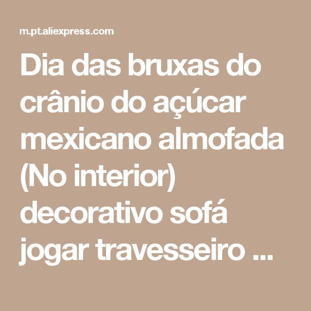 Dia das bruxas do crânio do açúcar mexicano almofada (No interior) decorativo sofá jogar travesseiro decoração da sua casa Loja Online | aliexpress móvel