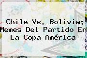 http://tecnoautos.com/wp-content/uploads/imagenes/tendencias/thumbs/chile-vs-bolivia-memes-del-partido-en-la-copa-america.jpg Chile Vs Bolivia. Chile vs. Bolivia: Memes del partido en la Copa América, Enlaces, Imágenes, Videos y Tweets - http://tecnoautos.com/actualidad/chile-vs-bolivia-chile-vs-bolivia-memes-del-partido-en-la-copa-america/