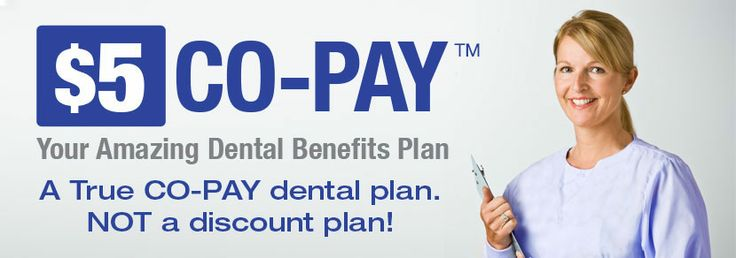 $5 co-pay dental - available in Texas, Florida and California