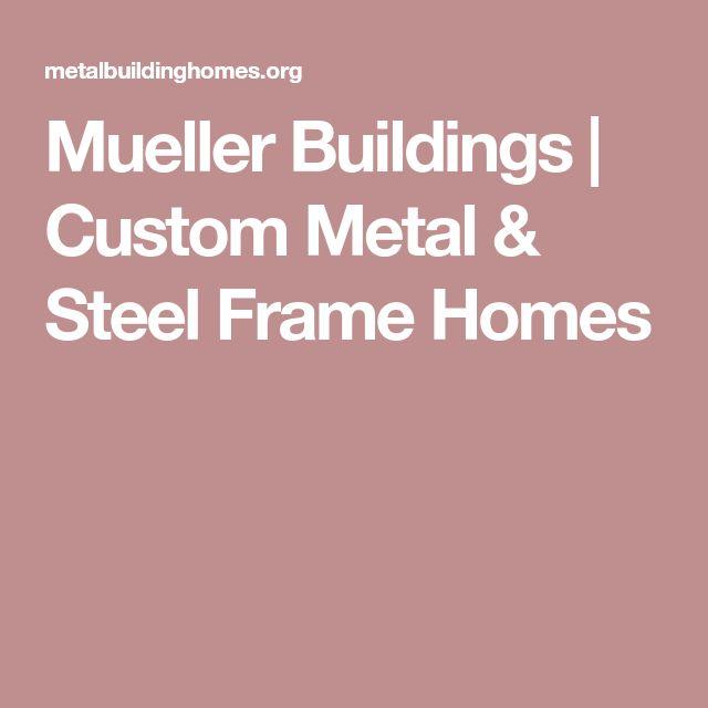 Mueller Buildings | Custom Metal & Steel Frame Homes