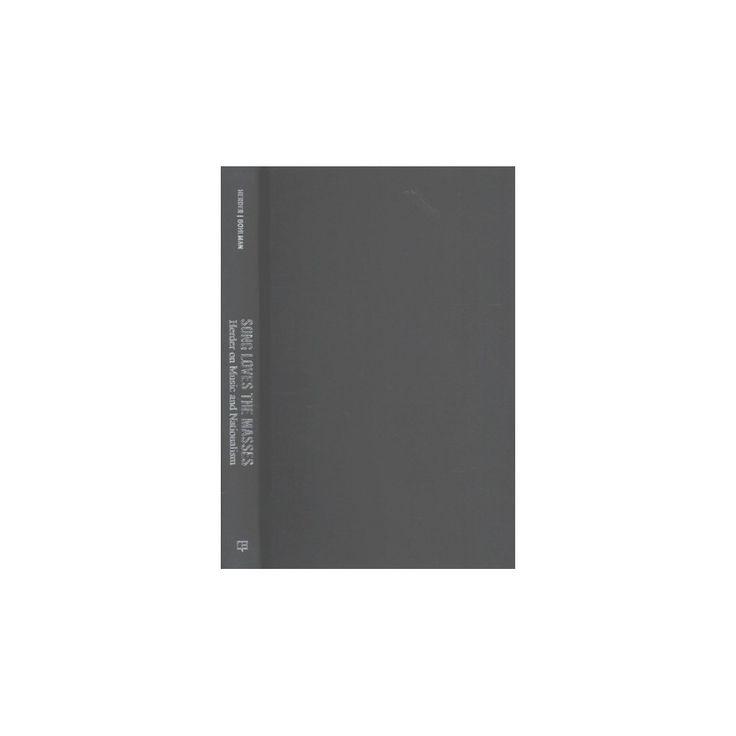 Song Loves the Masses : Herder on Music and Nationalism (Hardcover) (Johann Gottfried Herder)