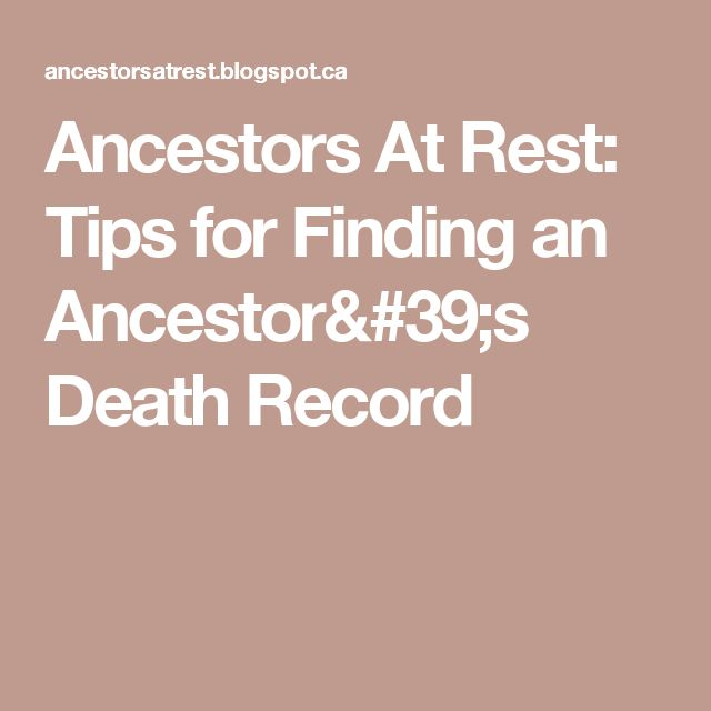 Ancestors At Rest: Tips for Finding an Ancestor's Death Record