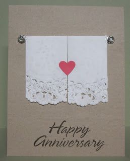 Cute anniversary card by Karen. Towels from doilies folded into thirds. Brads for the ends of the towel rack. Add heart & sentiment. Card base is kraft.