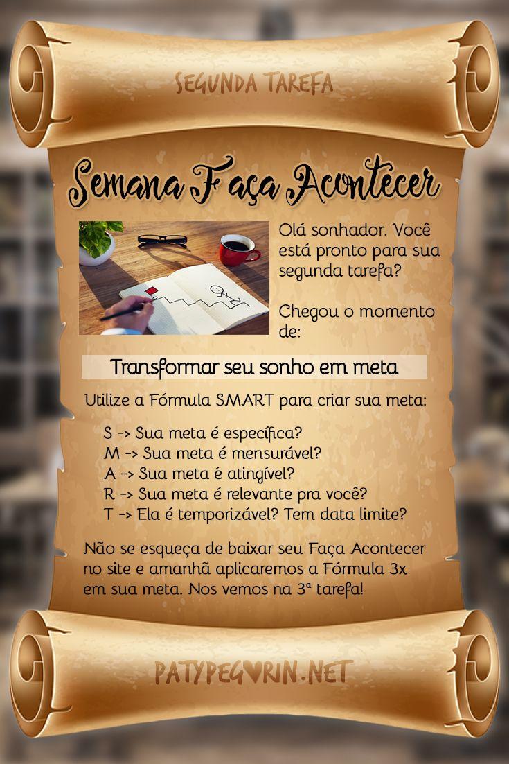 Semana Faça Acontecer - Transformar sonho em meta!  Participe da Semana Faça Acontecer em http://patypegorin.net/meta/