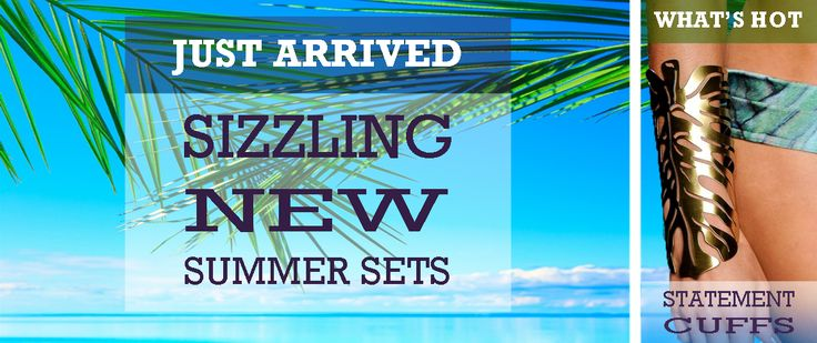 Come and shop from our HOT NEW RANGE of Sizzling Summer Statement Sets and highly fashionable Cuff Bracelets today.