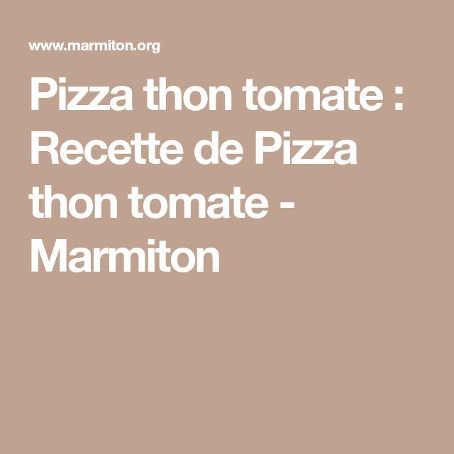 Pizza thon tomate : Recette de Pizza thon tomate - Marmiton