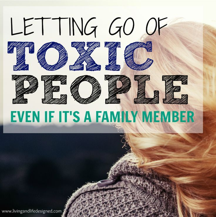 Letting Go of Toxic People, Even If it's a Family Member - This was just what I needed to read to reassure myself I need a break and I need to let go.