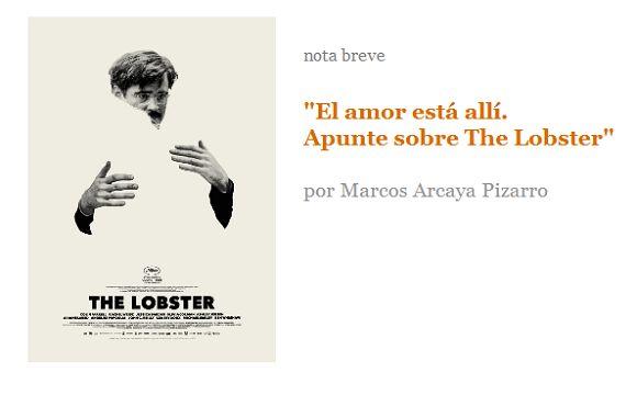 """Nota breve. """"El amor está allí. Apunte sobre The Lobster"""", por Marcos Arcaya Pizarro"""