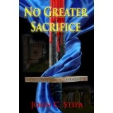 No Greater Sacrifice (Kindle Edition)By John C. Stipa