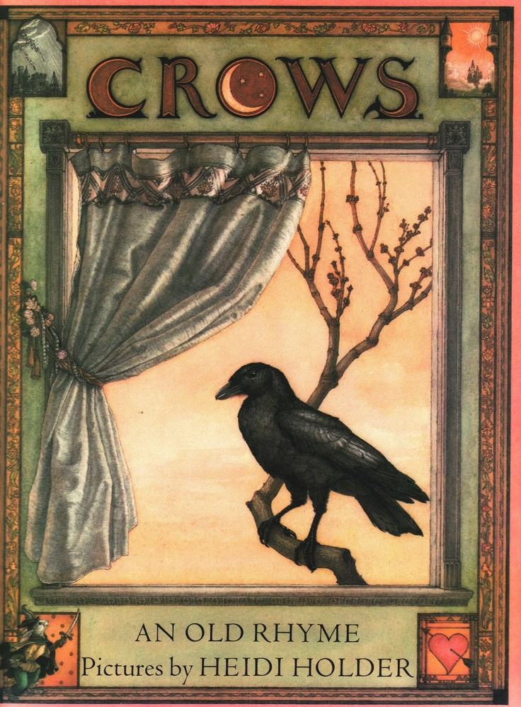 Vintage Kids' Books My Kid Loves - Crows: an old rhyme - pictures by Heidi Holder -   One is for bad news  Two is for mirth  Three is a wedding  Four is a birth  Five is for riches  Six is a thief  Seven is a journey  Eight is for grief  Nine is a secret  Ten is for sorrow  Eleven is for love  Twelve is for joy tomorrow