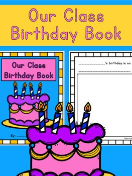 Our Class Birthday Book: Create a class birthday book using this packet.