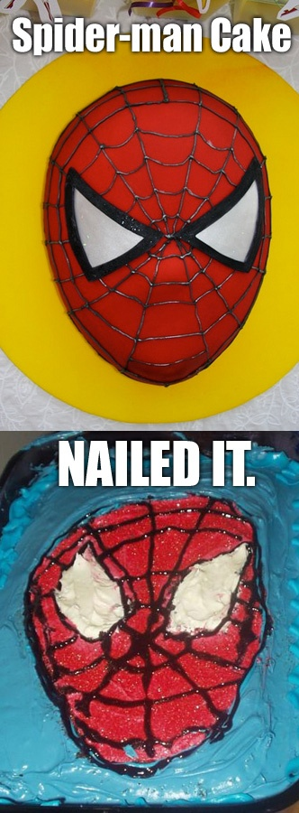If I made it myself, it would definitely be the second pic of the Spider-man cake.... NAILED IT.