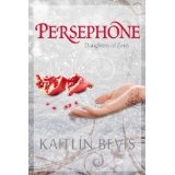 Persephone (Kindle Edition)By Kaitlin Bevis