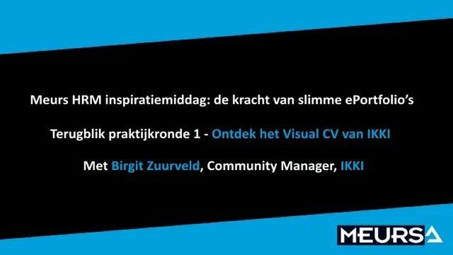 Ontdek het Visual CV in de wereld van IKKI (Birgit Zuurveld, IKKI). Video by Meurs HRM.