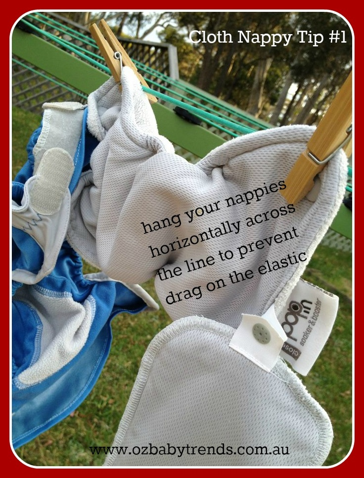 Hang your nappies horizontally across the line to prevent wear on the elastic.