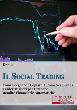 Come Scegliere e Copiare Automaticamente i Trader Migliori per Ottenere Rendite Finanziarie Automatiche. #ebook #trading #borsa http://www.autostima.net/raccomanda/il-social-trading-daniel/