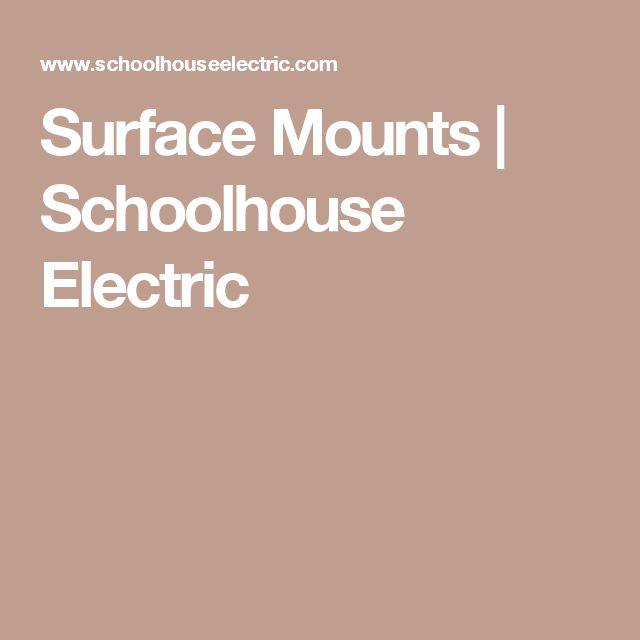 Surface Mounts | Schoolhouse Electric