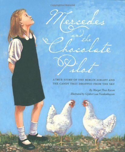 MERCEDES AND THE CHOCOLATE PILOT - - by Margot Theis - - A True Story of the Berlin Airlift and the Candy that Dropped from the Sky. Life was grim in 1948 West Berlin, Germany. Josef Stalin blockaded all ground routes coming in and out of Berlin to cut off West Berliners from all food and essential supplies. Without outside help, over 2.2 million people would die. Thus began the Berlin Airlift, a humanitarian rescue mission that utilized British and American airplanes and pilots to fly in…