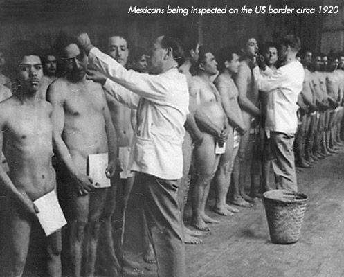 1920 Mexican people being inspected for the belief that they had lices or brought in disease or that they spread typhoid. They were stripped naked and forced to take gasoline baths. They were also fumigated with toxins.