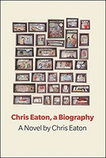 Chris Eaton, a Biography by Chris Eaton (BookThug Spring 2013).