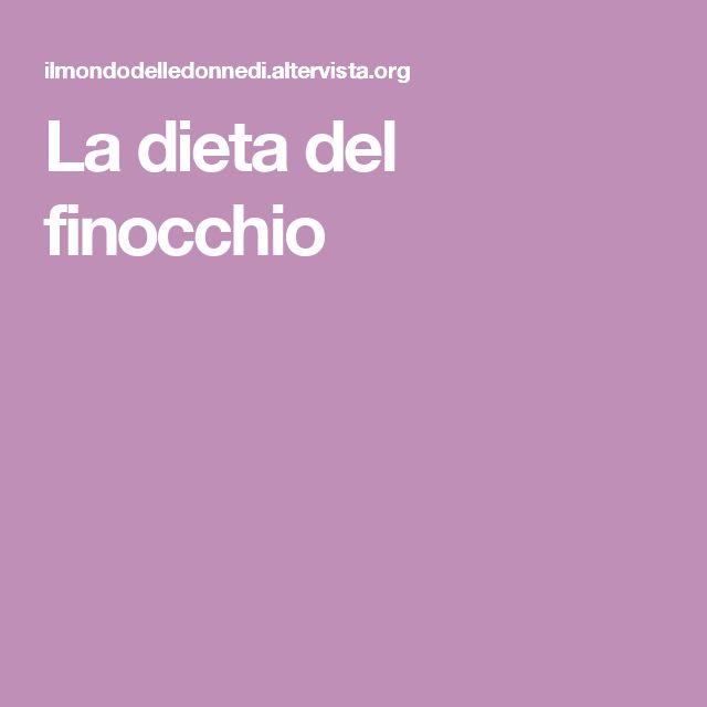 La dieta del finocchio