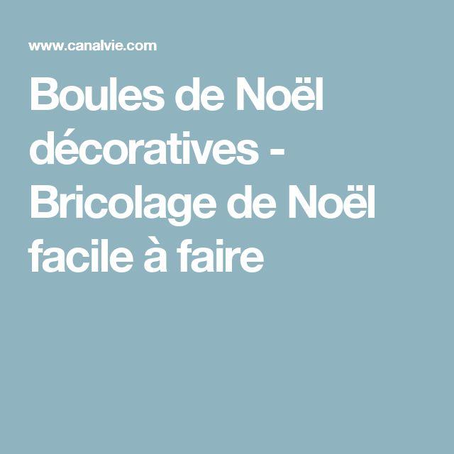 Boules de Noël décoratives - Bricolage de Noël facile à faire