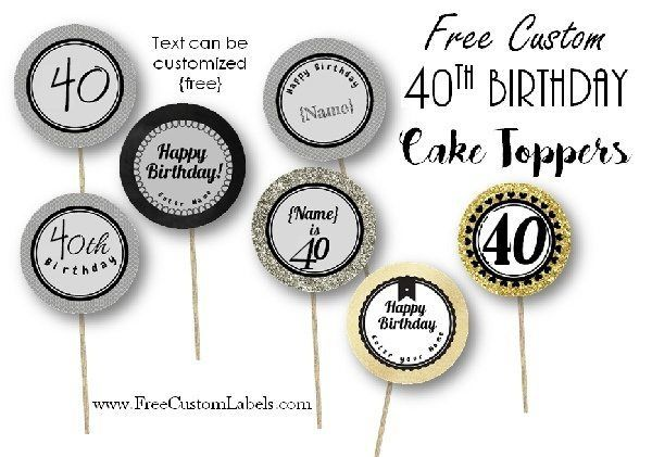 40th Birthday Cupcake Toppers Free Customizable With Images