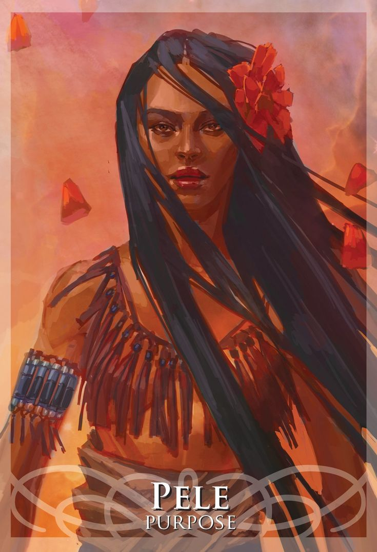 Pele - Purpose, Representation from Goddesses and Sirens Oracle Deck