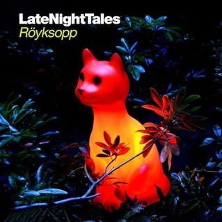 Royksopp Late Night Tales