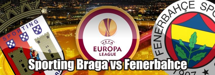 Sporting Braga vs Fenerbahce Stream Live - http://footballstream.live/sporting-braga-vs-fenerbahce-stream-live/