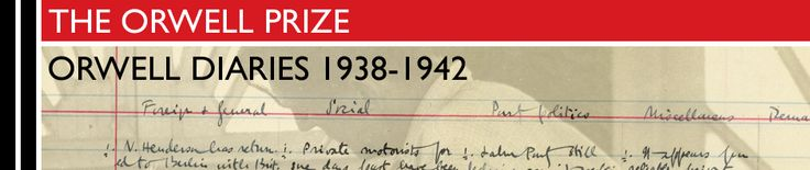 Orwell Diaries 1938-1942 | George Orwell's domestic and political diary entries, posted 70 years to the day after they were written