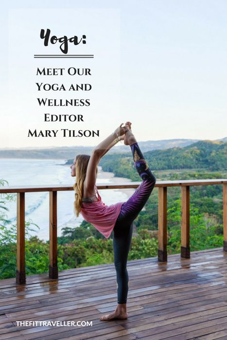 The Fit Traveller team: Meet Our Yoga and Wellness Editor, Mary Tilson.