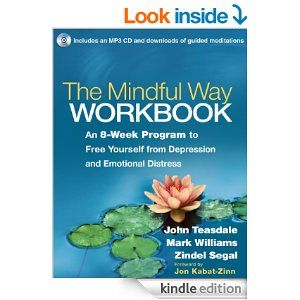 Mindful Way Workbook - Kindle edition by John D. Teasdale, Jon Kabat-Zinn PhD. Politics & Social Sciences Kindle eBooks @ Amazon.com.