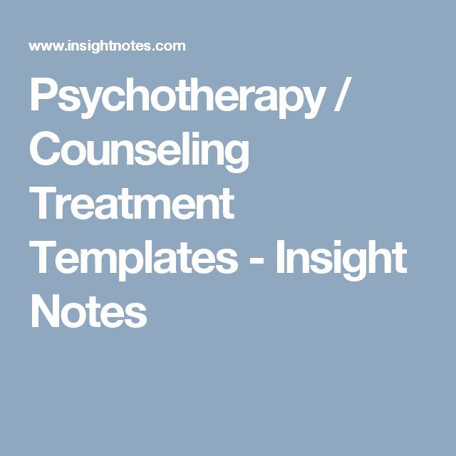 Psychotherapy / Counseling Treatment Templates - Insight Notes