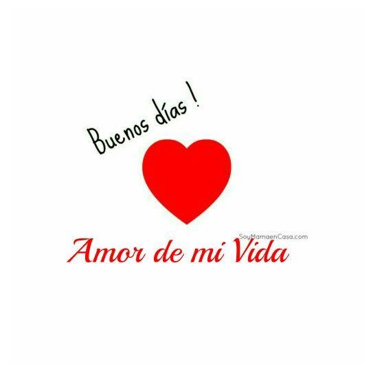 Buenos dias amor...que tengas un lindo día te amo mi cielo, mi vida.,Mi amor. ..