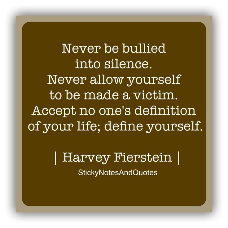 Never allow yourself to be made a victim by Harvey Fierstein: Never be bullied into silence. Never allow yourself to be made a victim. Accept no one's definition of your life; define yourself. ~ Harvey Fierstein